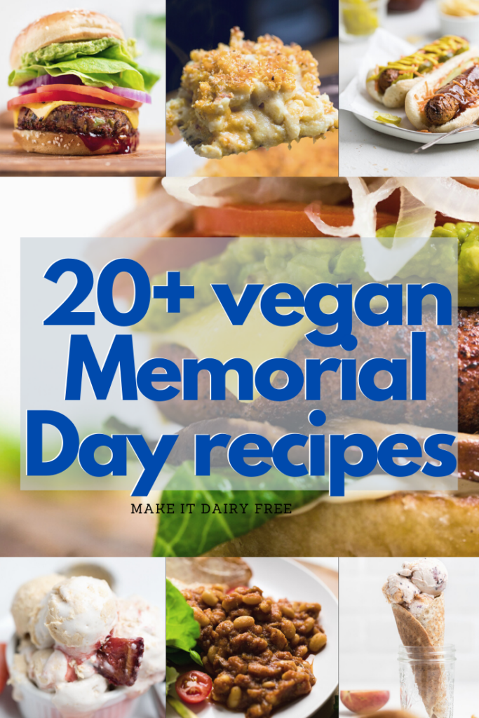 Collage of photos showing black bean burger, vegan mac and cheese, vegan hot dogs, vegan protein burger, vegan pbj ice cream, vegan baked beans, and vegan peach ice cream with the words 20+ vegan Memorial Day recipes overlayed.