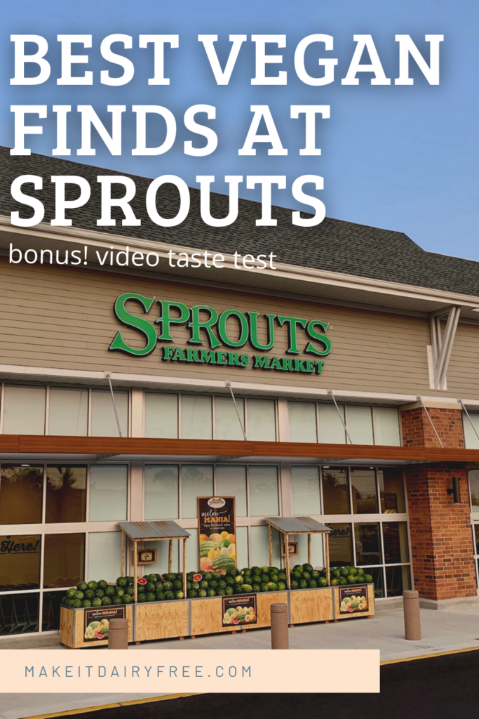Photo of Sprouts Farmers Market store with the words Best Vegan Finds at Sprouts bonus! video taste test written over top